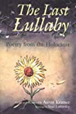 img - for The Last Lullaby : Poetry from the Holocaust book / textbook / text book