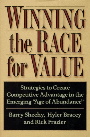 Image for Winning the Race for Value: Strategies to Create Competitive Advantage in the Emerging 'Age of Abundance'