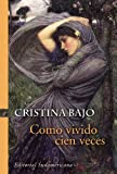 img - for Como vivido cien veces (Biblioteca Cristina Bajo) (Spanish Edition) book / textbook / text book