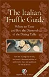 img - for The Italian Truffle Guide The Ultimate Guide to Italy's Greatest Culinary Treasure book / textbook / text book