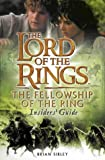 The Fellowship of the Ring Insiders' Guide (The Lord of the Rings Movie Tie-In) (0007131941) by Sibley, Brian