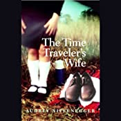 The Time Traveller's Wife | [Audrey Niffenegger]