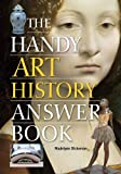 img - for The Handy Art History Answer Book (The Handy Answer Book Series) book / textbook / text book