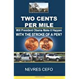Two Cents per Mile: Will President Obama Make it Happen WITH THE STROKE OF A PEN? ~ Nevres Cefo