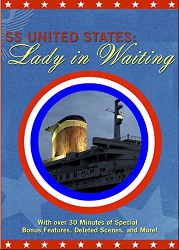 SS United States: Lady in Waiting (Limited First Edition)