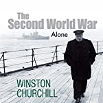 The Second World War: Alone | Winston Churchill