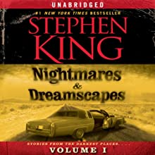Nightmares & Dreamscapes, Volume I (       UNABRIDGED) by Stephen King Narrated by Stephen King, Tim Curry, Rob Lowe, Whoopi Goldberg