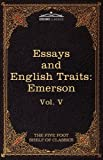 Essays and English Traits by Ralph Waldo Emerson: The Five Foot Shelf of Classics, Vol. V (in 51 Volumes)