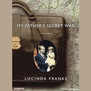 My Father's Secret War: A Memoir | [Lucinda Franks]