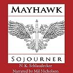 Mayhawk: Sojourner: The Pendragon King, Book 2 | N. K. Schlaudecker
