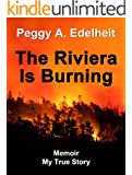The Riviera Is Burning - Memoir: My True Story