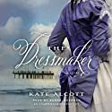 The Dressmaker: A Novel (       UNABRIDGED) by Kate Alcott Narrated by Susan Duerden
