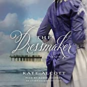 The Dressmaker: A Novel | [Kate Alcott]