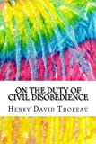 Image of On the Duty of Civil Disobedience: Includes MLA Style Citations for Scholarly Secondary Sources, Peer-Reviewed Journal Articles and Critical Essays (Squid Ink Classics)