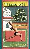 84 Asanas - Level I: Practice Manual
