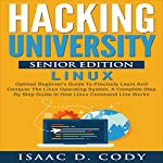 Hacking University Senior Edition: Linux | Isaac D. Cody