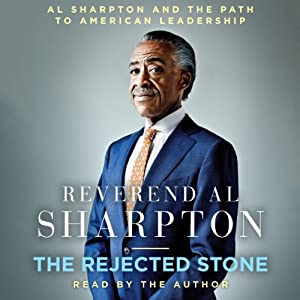 The Rejected Stone: Al Sharpton and the Path to American Leadership | [Al Sharpton]