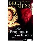 """Die Prophetin vom Rhein: Romanvon """"Brigitte Riebe"""""""