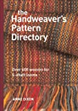 The Handweaver\\\'s Pattern Directory: Over 600 Weaves for Four-Shaft Looms