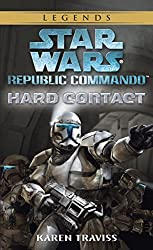 Hard Contact: Star Wars (Republic Commando) (Star Wars: Republic Commando Book 1)