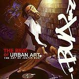 Beat of Urban Art, The ~ Justin Bua