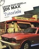 Savoir tout faire avec 3DS MAX Tutoriels : Tome 1 (1Cédérom)