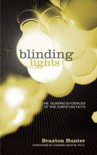 Blinding Lights: The Glaring Evidences Of The Christian Faith