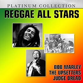 Reggae All Stars: Bob Marley, The Upsetters & Judge Dread