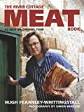 Hugh Fearnley-Whittingstall The River Cottage Meat Book