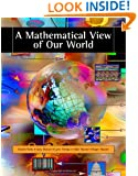 A Mathematical View of Our World (with CD-ROM and iLrn(TM) Student, and Personal Tutor Printed Access Card) (Available Titles CengageNOW)