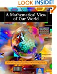 A Mathematical View of Our World (wit...