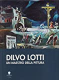 echange, troc aa.vv. - Dilvo Lotti. Un maestro dell'espressionismo europeo.