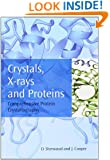 Crystals, X-rays and Proteins: Comprehensive Protein Crystallography