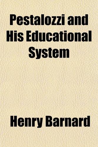 Pestalozzi and His Educational System