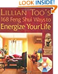 168 Feng Shui Ways to Energize Your Life