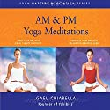 AM & PM Yoga Meditations Speech by Gael Chiarella