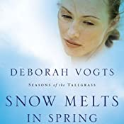 Snow Melts in Spring: Seasons of the Tallgrass, Book 1 | Deborah Vogts