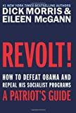 Revolt!: How to Defeat Obama and Repeal His Socialist Programs (0062073303) by Morris, Dick