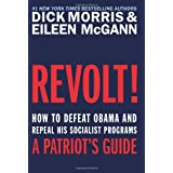 Revolt!: How to Defeat Obama and Repeal His Socialist Programs ~ Dick Morris
