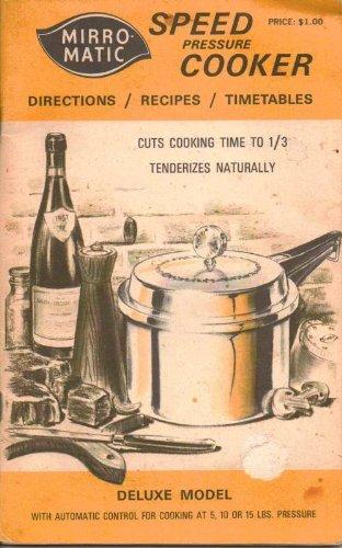 Mirro-Matic Speed Pressure Cooker: Directions Recipes Timetables (Mirro Pressure Cooker Book compare prices)