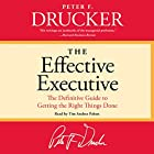 The Effective Executive: The Definitive Guide to Getting the Right Things Done Audiobook by Peter F. Drucker Narrated by Tim Andres Pabon