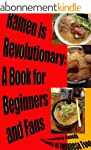 Ramen Is Revolutionary: A Book for Be...