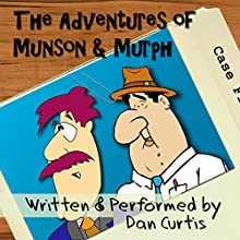The Adventures of Munson & Murph (       UNABRIDGED) by Dan Curtis Narrated by Dan Curtis