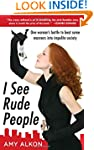 I See Rude People: One Woman's...