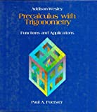 Pre Calculus With Trigonometry (0201215071) by Foerster, Paul A.