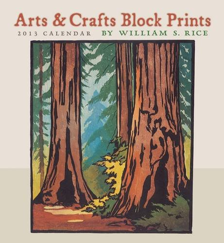 Image of Arts & Crafts Block Prints by William S. Rice 2013 Calendar (764960776)