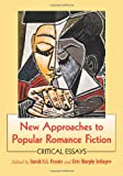 img - for New Approaches to Popular Romance Fiction: Critical Essays book / textbook / text book