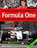 Mark Hughes The Unofficial Complete Encyclopedia of Formula One 2005: An Illustrated Guide to the World's Fastest Sport