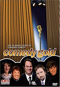 Comedy Gold - The Hilarious Story of Canadian Comedy