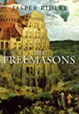 The Freemasons (History and Politics) (0094794006) by Jasper Ridley
